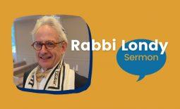 Rabbi Alan Londy Sermon