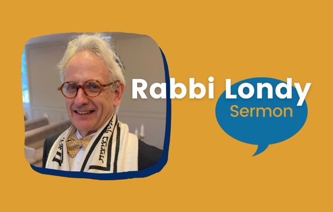 Rabbi Alan Londy Sermon